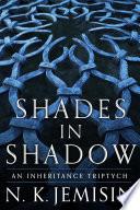 Shades in Shadow