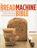 The Breadmachine Bible