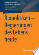 Biopolitiken Regierungen Des Lebens Heute