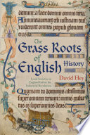 The Grass Roots Of English History