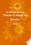 Le Grand Livre de l'Histoire du Monde des Hommes. Tome II