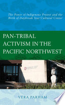 Pan Tribal Activism in the Pacific Northwest