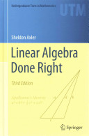 Linear algebra done right /