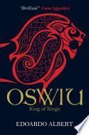 Oswiu: King of Kings