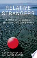 Relative Strangers  Family Life  Genes and Donor Conception Book PDF