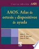 AAOS  Atlas de ortesis y dispositivos de Ayuda  4a ed