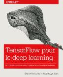 TensorFlow pour le Deep learning - De la régréssion linéaire à l'apprentissage par renforcement