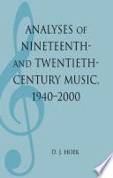 Analyses of Nineteenth  and Twentieth Century Music  1940 2000