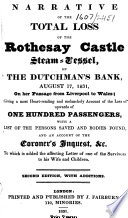 Narrative of the total loss of the Rothesay Castle, Steamvessel, on ... August 17, 1831 ... Second edition, with additions