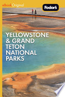 Fodor s Yellowstone   Grand Teton National Parks