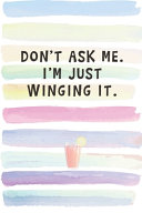 Book Don t Ask Me  I m Just Winging It