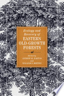 Ecology And Recovery Of Eastern Old Growth Forests