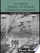 A Critical History of French Children's Literature Volume Two: 1830-Present