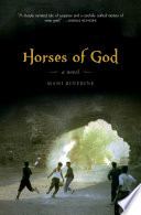 Horses of God  A Novel