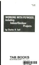 Working with plywood  including indoor outdoor projects