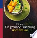 F X  Mayr  Die gesunde Ern  hrung nach der Kur