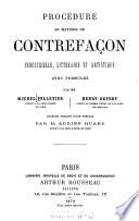 Procédure en matière de contrefaçon industrielle, littéraire et artistique avec formules