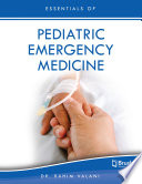 Essentials Of Pediatric Emergency Medicine : reference. - sharpen your practice...