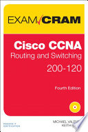 CCNA Routing and Switching 200 120 Exam Cram
