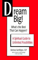 Dream Big  What s the Best that Can Happen  Book PDF
