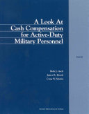 A Look at Cash Compensation for Active Duty Military Personnel