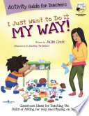 I Just Want to Do It My Way  Activity Guide for Teachers