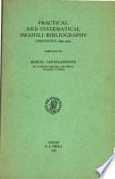 Practical and Systematical Swahili Bibliography ; Linguistics, 1850-1963