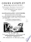 Cours complet d'agriculture, théorique, pratique, économique, et de médecine rurale et vétérinaire ... ou dictionnaire universel d'agriculture
