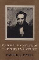 Daniel Webster & the Supreme Court