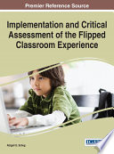 Implementation And Critical Assessment Of The Flipped Classroom Experience