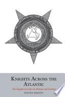 Knights Across the Atlantic