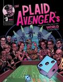 The Plaid Avenger s World