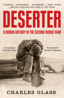 Deserter  The Last Untold Story of the Second World War