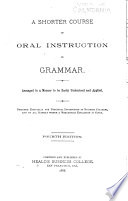 A Shorter Course of Oral Instruction in Grammar