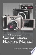 The Canon Camera Hackers Manual