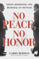 No Peace  No Honor For The Secret Negotiations That Led