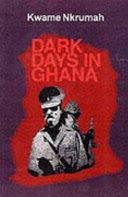 Dark Days in Ghana Exponent Of African Unity And