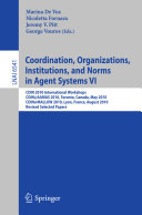 Coordination, Organizations, Institutions, and Norms in Agent Systems VI