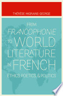 From Francophonie to World Literature in French