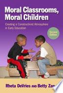 Moral Classrooms  Moral Children