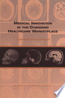 Medical Innovation In The Changing Healthcare Marketplace : for health care, coupled with...