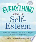 The Everything Guide to Self Esteem with CD