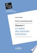 Droit Constitutionnel S Quence 7 Le Statut Des Autorit S Ex Cutives