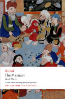 The Masnavi, Book Three : of your faith as though it's your last...