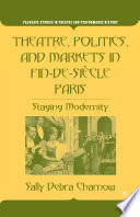Theatre, politics, and markets in fin-de-siécle Paris