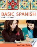 Spanish for Teachers  Basic Spanish Series