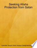 Seeking Allahs Protection from Satan