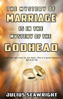 The Mystery of Marriage Is in the Mystery of the Godhead