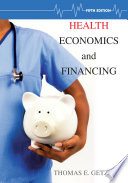 Health Economics and Financing  5th Edition