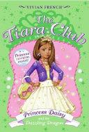 The Tiara Club 3  Princess Daisy and the Dazzling Dragon